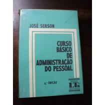 Livro Curso Básico De Administração Do Pessoal.- José Serson