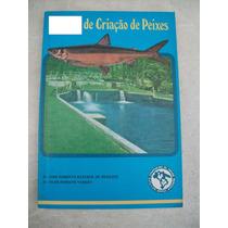 Livro - Criação De Peixes - José Roberto Rezende De Menezes