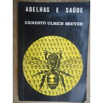 Livro - Abelhas E Saúde - Ernesto Ulrich Breyer
