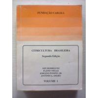 Brasileira, Citricultura - Volume 1 - Cargill - 1991 Vários