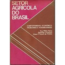 Setor Agrícola Do Brasil - Ruy Miller Paiva E Outros