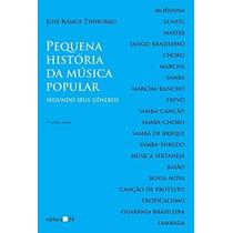 Livro Pequena História Da Música Popular José Ramos Tinhorão