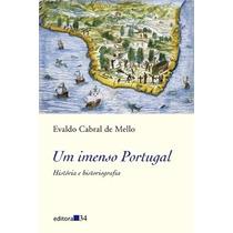 Livro Um Imenso Portugal Evaldo Cabral De Mello
