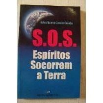 Livro S.o.s Espíritos Socorrem A Terra Helena Maurício
