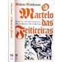 Livro O Martelo Das Feiticeiras Heinrich Kramer