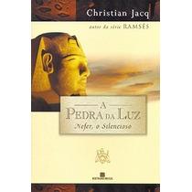 Livro A Pedra Da Luz Vol.1 Nefer O Silencioso Christian Jacq