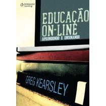 Livro Educação On-line Aprendendo E Ensinando Greg Kearsley