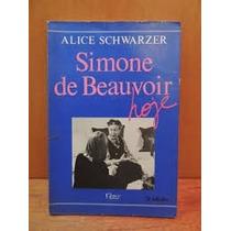 Livro Simone De Beauvoir Hoje Alice Schwarzer