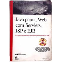 Livro Java Para Web Com Servlets, Jsp E Ejb - Frete Grátis