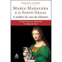Livro Maria Madalena E O Santo Graal Margaret Starbird