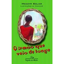 Livro O Irmão Que Veio De Longe Moacyr Scliar