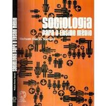 Livro Sociologia Para O Ensino Médio Nelson Dacio Tomazi