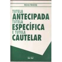 Livro Tutela Antecipada Tutela Específica E Tutela Cautelar
