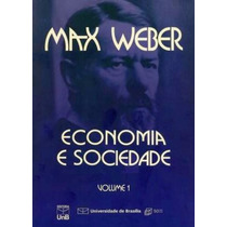 Livro Economia E Sociedade Volume 1 Max Weber