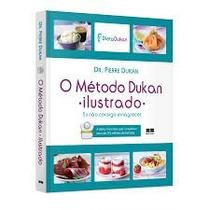 Livro O Método Dukan Ilustrado Dr. Pierre Dukan