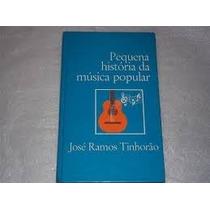Livro Pequena História Da Música Popular Jose Ramos Tinhorão