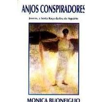 Livro Anjos Conspiradores Monica Buonfiglio