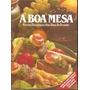 Livro A Boa Mesa Victor Civita(editor)