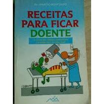 Livro Receitas Para Ficar Doente Dr. Marcio Bontempo