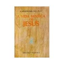 Livro A Vida Mística De Jesus H. Spencer. Lewis, F. R. C.