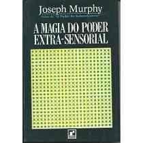 Livro A Magia Do Poder Extra-sensorial Joseph Murphy