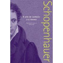 Livro A Arte De Conhecer A Si Mesmo Arthur Schopenhauer