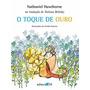 Livro Nathaniel Hawthorne O Toque De Ouro Tatiana Belinky