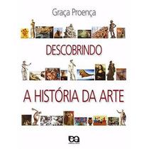 Livro Descobrindo A História Da Arte Graça Proença