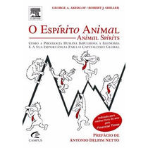 Livro O Espírito Animal George A. Akerlof E Robert J. Shille