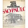 Livro Guia Dos Bens Tombados São Paulo Nestor Goulart Reis F