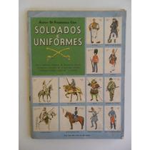 Album De Figurinhas Soldados E Uniformes! Ebal! Completo!