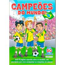 Livro Campeões Do Mundo + 50 Adesivos Futebol Copa Do Mundo