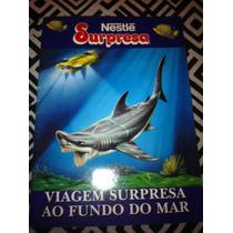 Álbum Viagem Surpresa Ao Fundo Do Mar- Surpresa- Incompleto