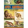 Aves E Animais - Vol. Ii - 3ª Ed. - 1963 - Casa Publicadora