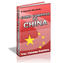 2 Ebooks-como Comprar Da China+como Vender No Mercado Livre