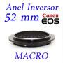 Adaptador Macrofotografia Anel Inversor 52mm Macro Canon Eos