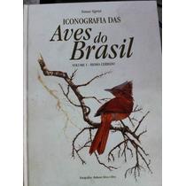 Livro Iconografia Das Aves Do Brasil Vol 1