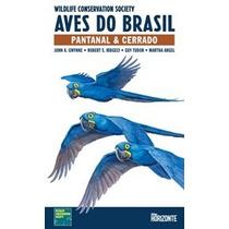 Livro - Aves Do Brasil - Pantanal E Cerrado - Português - No