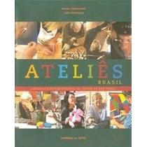 Livro Ateliês Brasil - Frete Grátis