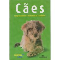Cães Comportamento Alimentação Cuidados * Animais Em Casa