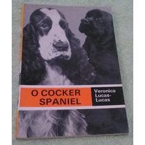O Cocker Spaniel - Veronica L. Lucas - Frete Grátis