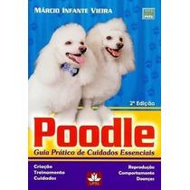 Livro Poodle - Guia Prático - Marcio Infante Vieira - Novo