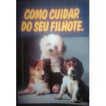 R/m - Livro - Como Cuidar Do Seu Filhote Cães Purina