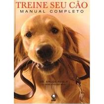 Livro Treine Seu Cão Manual Completo Adestramento Capa Dura