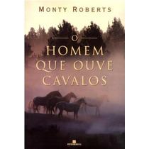O Homem Que Ouve Cavalos - Monty Roberts