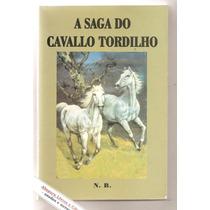 A Saga Do Cavalo Tordilho - Nelson Brotto