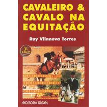 Livro: Cavaleiro E Cavalo Na Equitação - Terceira Edição