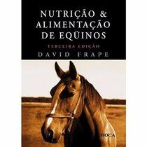 Livro Nutrição E Alimentação De Equinos David Frape 3 E Novo