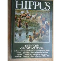 Livro - Hippus - Quem Cria Cavalos No Brasil - 1986