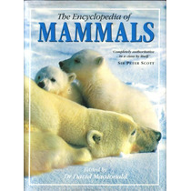 The Encyclopedia Of Mammals - A Enciclopédia Dos Mamíferos